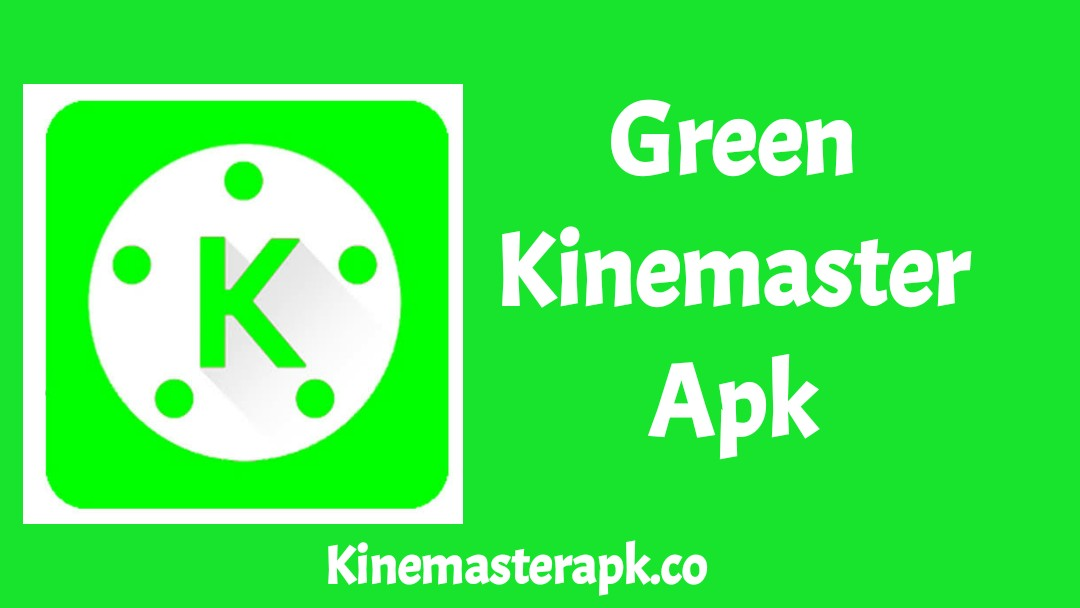 Download Green Kinemaster Apk