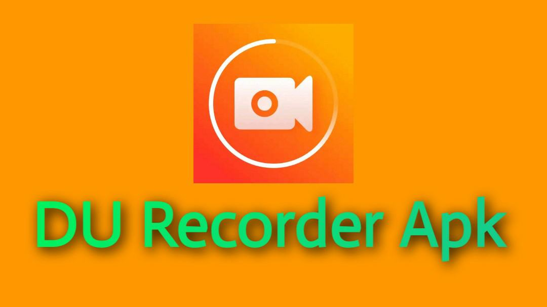 Download DU Recorder Apk