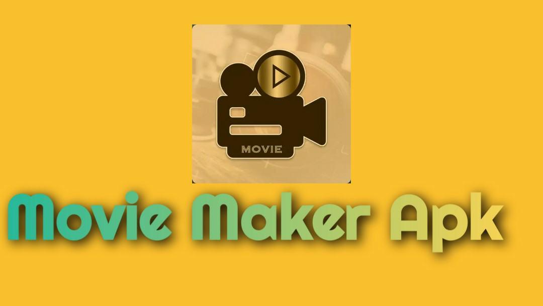 Download Movie Maker Apk