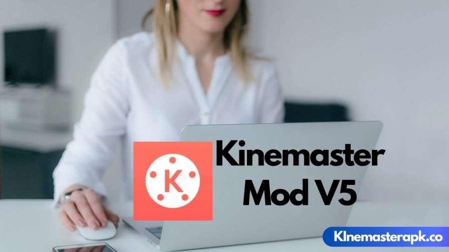 Kinemaster Mod V5 {Unlocked Mod Apk}