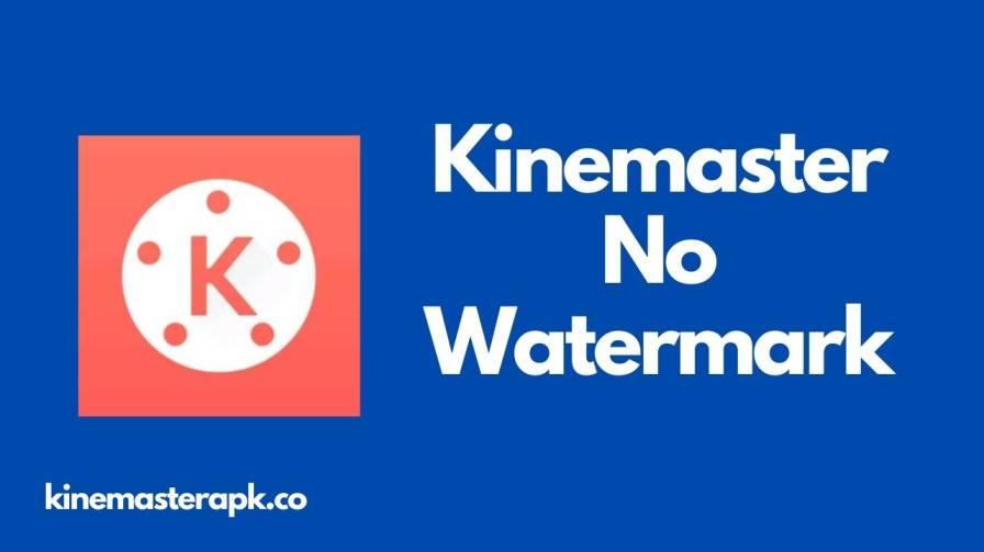 [ 101% Working ( No Watermark )] – Kinemaster No Watermark
