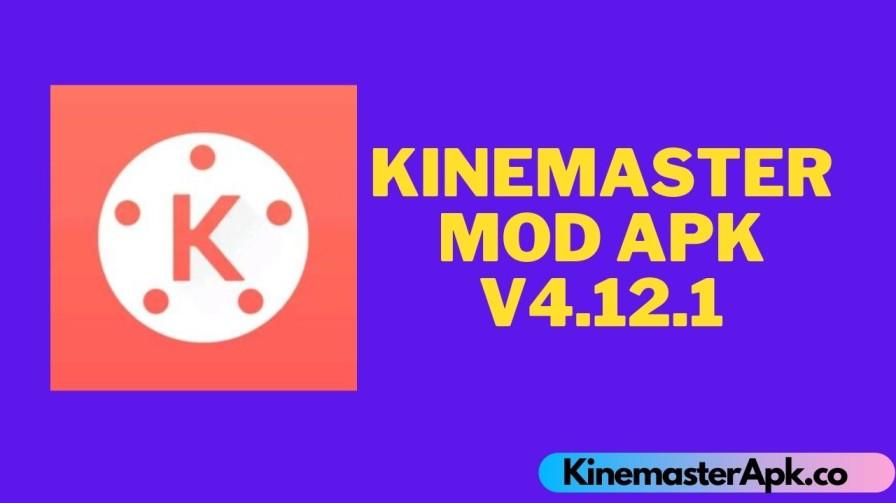 KineMaster Mod APK v4.12.1 [100% Unlocked]