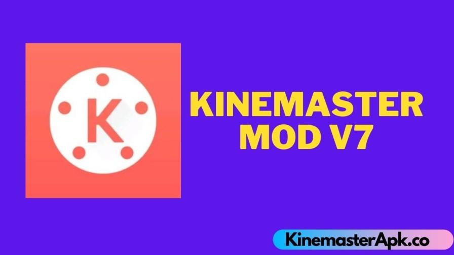 Kinemaster Mod V7 [100% Free Watermark]