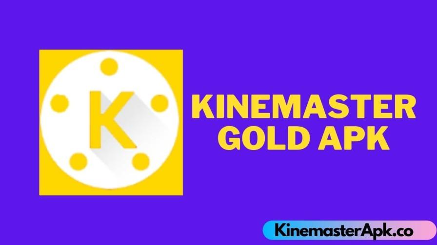 Kinemaster Gold Apk [100% Working, Mod, Unlocked]