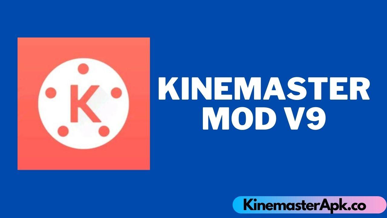 Kinemaster Mod V9 [Free Watermark, 100% Mod]